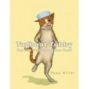 Tugboat Tubby The Cat That Saved the Fleet by Ross Miller
