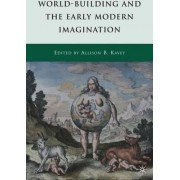 World-Building and the Early Modern Imagination by Allison B. Kavey