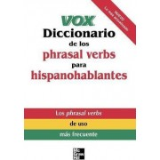 Vox Diccionario De Los Phrasal Verbs Para Hispanohablantes by Vox