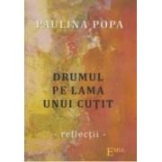 Drumul pe lama unui cutit - Paulina Popa