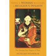 When a Woman Becomes a Religious Dynasty by Hildegard Diemberger