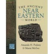 The Ancient Near Eastern World by Amanda H. Podany