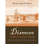 Dismore Families Who Came to America by Mark Davis