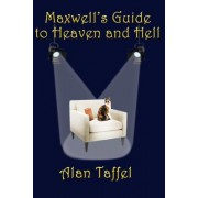 Maxwell's Guide to Heaven and Hell