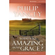 What's So Amazing About Grace Participant's Guide with DVD by Philip Yancey