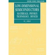 Low-Dimensional Semiconductors by M. J. Kelly