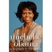 Michelle Obama by Liza Mundy