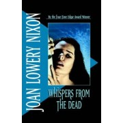Whispers from the Dead by Joan Lowery Nixon