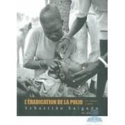 Leradication de la polio - Sebastiao Salgado