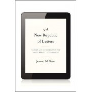 A New Republic of Letters by Jerome J. McGann