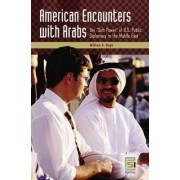 American Encounters with Arabs by William A. Rugh