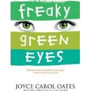 Freaky Green Eyes by Professor of Humanities Joyce Carol Oates
