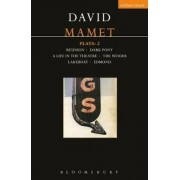 Mamet Plays: Reunion, Dark Pony, A Life in the Theatre, The Woods, Lakeboat, Edmond v.2 by David Mamet
