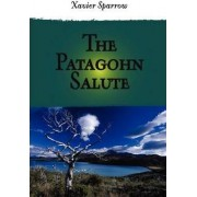 The Patagohn Salute by Xavier Sparrow