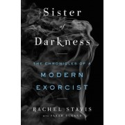 Sister of Darkness: The Chronicles of a Modern Exorcist