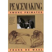 Peacemaking Among Primates by Franz De Waal