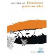 Destula pace pentru un razboi - Laurentiu Ion