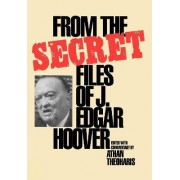 From the Secret Files of J.Edgar Hoover by Athan Theoharis