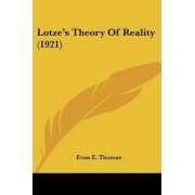 Lotze's Theory of Reality (1921) by Evan E Thomas