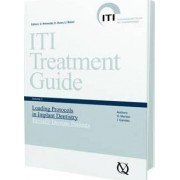 ITI Treatment Guide: Loading Protocols in Implant Dentistry - Partially Dentate Patients v. 2 by Daniel Buser
