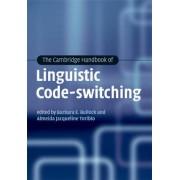 The Cambridge Handbook of Linguistic Code-switching by Barbara E. Bullock