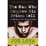 The Man Who Outgrew His Prison Cell by Joe Loya