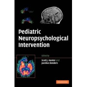 Pediatric Neuropsychological Intervention by Scott J. Hunter