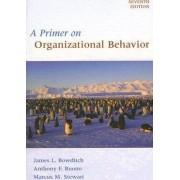 A Primer on Organizational Behavior by James L. Bowditch