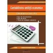 Contabilitatea unitatii economice - Clasa a 10-a - Caiet de lucru - Tatiana Felicia Stanescu Viorica Dorin