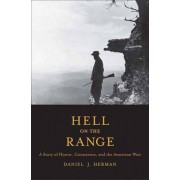 Hell on the Range by Daniel Justin Herman