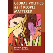 Global Politics as If People Mattered by Professor Mary Ann Tetreault