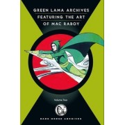Complete Green Lama Featuring The Art Of Mac Raboy, The Volume 2 by Joseph Greene