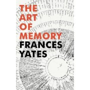The Art of Memory by Frances A. Yates