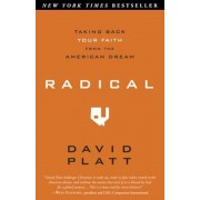 Radical: Taking Back Your Faith from the American Dream, Paperback