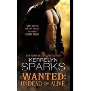 Wanted: Undead or Alive by Kerrelyn Sparks