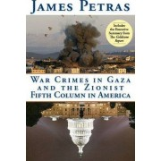 War Crimes in Gaza and the Zionist Fifth Column by James F. Petras