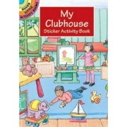 My Club House Sticker Activity Book by Cathy Beylon