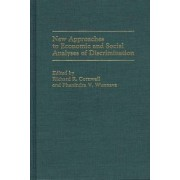 New Approaches to Economic and Social Analyses of Discrimination by Richard R. Cornwall