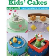 Kids' Cakes by Ann Pickard