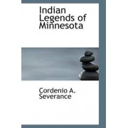 Indian Legends of Minnesota by Cordenio A Severance