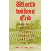 World Without End by James H. Moorhead