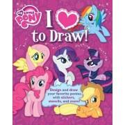 I Love to Draw! by Hasbro My Little Pony
