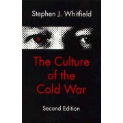 The Culture of the Cold War by Stephen J. Whitfield