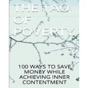 The Tao of Poverty: Save Money and Achieve Contentment