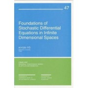 Foundations of Stochastic Differential Equations in Infinite Dimensional Spaces by Kiyosi Ito