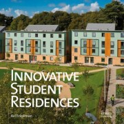 Innovative Student Residences: New Directions in Sustainable Design by Avi Friedman