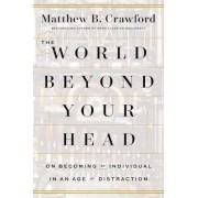 World Beyond Your Head - C Format by Matthew B Crawford