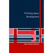 Thinking about Development by Paul Patrick Streeten