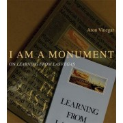 I Am A Monument by Aron Vinegar