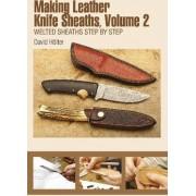 Making Leather Knife Sheaths: Volume 2 by David H